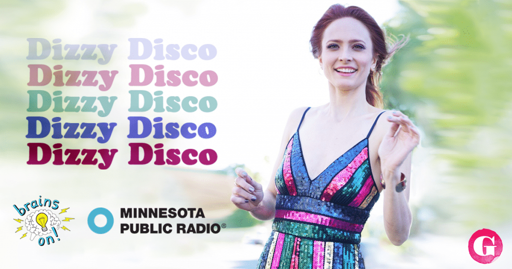 "Gia's original song ""Dizzy Disco"" featured on Minnesota Public Radio's ""Brains On!"""
