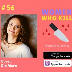 Gia Mora on Women Who Kill