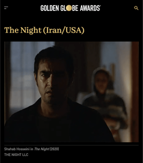 THE NIGHT is one of three films from Iran in consideration for a Golden Globe nomination in the Foreign Language category